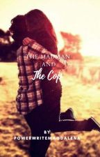 The Madman and The Cop (COMPLETED!) by PowerWriteMagdalena