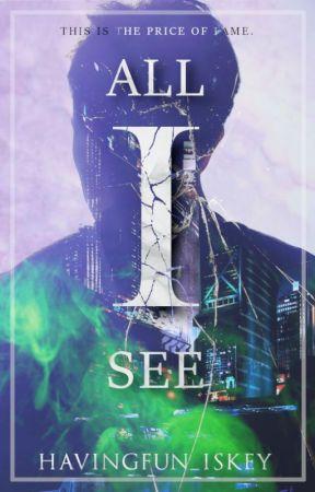 All I See by Havingfun_ISKEY