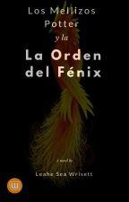 Los Mellizos Potter y la Orden del Fénix by Wrisett