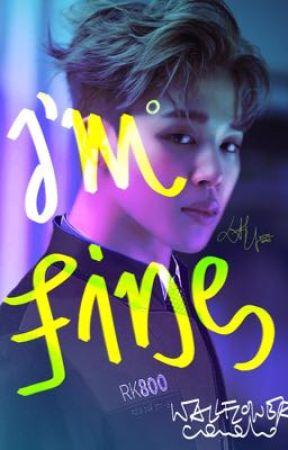 I'm Fine. by flowercado