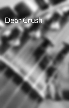 Dear Crush by Mythology1323