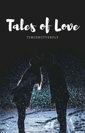 Tales of Love by timidbutterfly