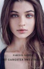 My Gangster Sweet Heart  by PareezaStephenJames