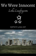 We Were Innocent - Loki by Slytherin_Pop_Tart
