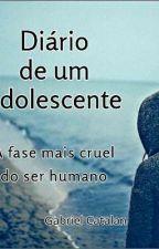 Diário de um adolescente by GabrielCatalan852