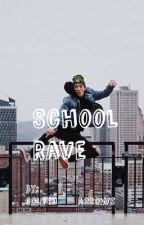 School Rave   BOOK ONE   by golden__arrows