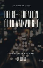 The Re-Education of LB Wainwright by GGCerise
