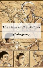 The Wind in the Willows (Daisuga AU) by chxrryvore