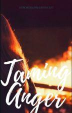 Taming Anger by SummerAnderson287