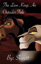 The Lion King: An Outsider Tale by Skyy15