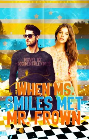 When Ms. Smiles Met Mr. Frown | Slow Updates by -accidentallydies