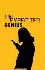 Unexpected Genius by kimyahwrites