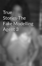 True Stories-The So Called Modelling Agent 3 by CandiceKameishaHoade