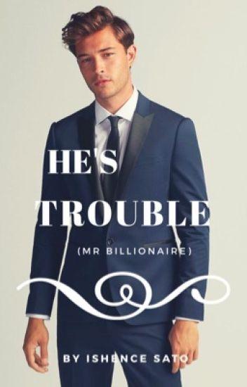 He's Trouble (Mr Billionaire)