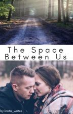 The Space Between Us by krista_writes