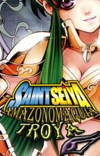 Saint Seiya: Amazonomaquia Troya by CarlosFernandez541