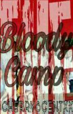 The Bloody Camp  by CherryScentxx