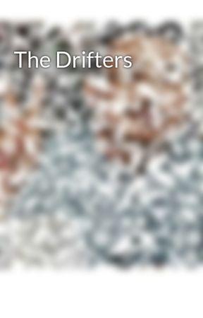 The Drifters by HusinWalker