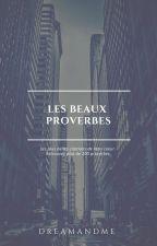 Les beaux proverbes by DreamAndMe