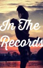 In The Records by 90sbabyr