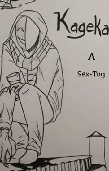A Sex Toy? (Kagekao X Reader)