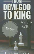 From Demi-God to King(Percy Jackson fanfic) (adopted) (On Hold) by Eclipse_Assassin