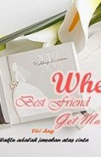 When Best Friend Get Married by the_ang