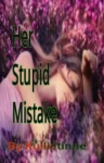 Her Stupid Mistake