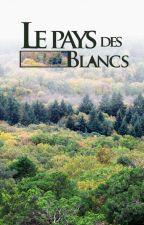 Le pays des Blancs by LepaysdesBlancs
