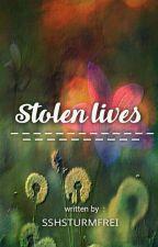 Stolen lives  by shhsturmfrei