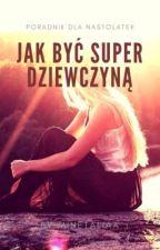 Jak być super dziewczyną? by Minetaliaa