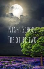 Night School - The other two  by Elearina