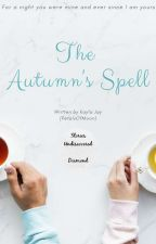 The Autumn's Spell 🍵✔ by RedOfHearts