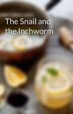 The Snail and the Inchworm by wemaurer