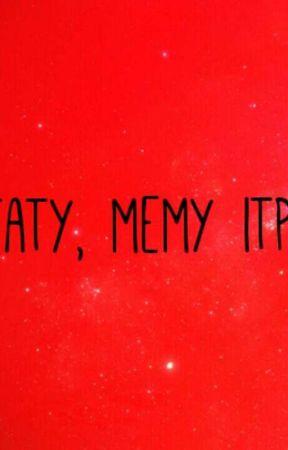 Cytaty Memy Itp Cytat Z Książki Wattpad