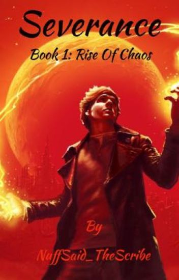 Severance (Book 1: Rise Of Chaos)