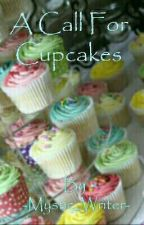 A Call For Cupcakes|Dialogue Story| by -Hidden_Mystic-
