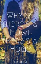 Where There's a Howl There's a Home [2] by HBReed22