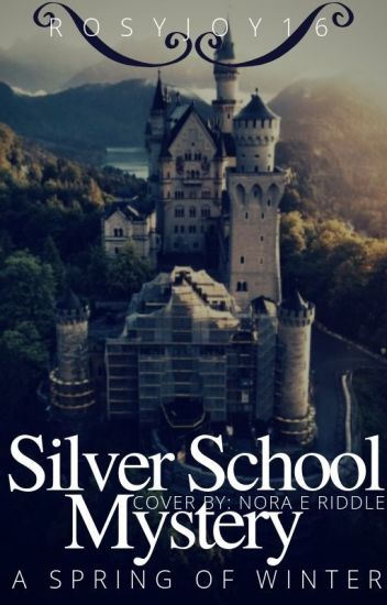Silver School Mystery  A Spring of Winter