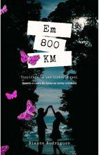 Em 800 Km by BiaRodrigues2012