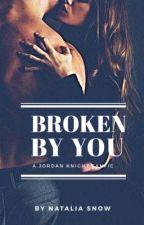 Broken By You / Jordan Knight FanFic ✔ by nataliasnow84