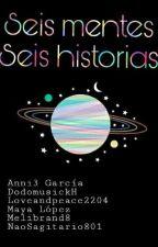 Seis Mentes Seis Historias by Sixinone