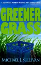 Greener Grass by MichaelJSullivan