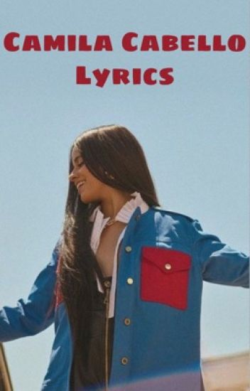 Camila Cabello Songs - _sleepyvibes_ - Wattpad