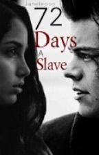 72 Days A Slave by janelleooo