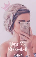 Dear Ms. Know-it-all (Short Story) by SimplyTheAnne