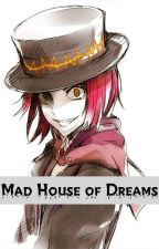 Mad House of Dreams (yandere boys x reader) by danimax1029