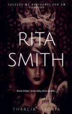 Rita Smith 1 - Coleção me apaixonei por um vampiro by TharcyDJS
