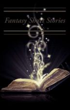 Fantasy Short Stories by WriterEnthusiast1