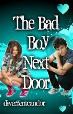 The Bad Boy Next Door by divergentcandor